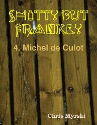 Cover Shitty But Frankly — 4. Michel de Culot