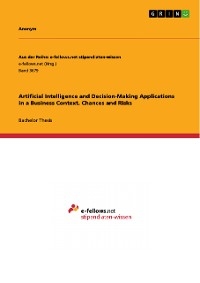 Cover Artificial Intelligence and Decision-Making Applications in a Business Context. Chances and Risks