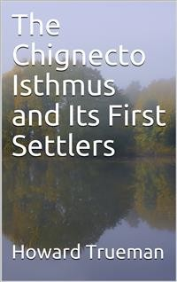 Cover The Chignecto Isthmus and Its First Settlers