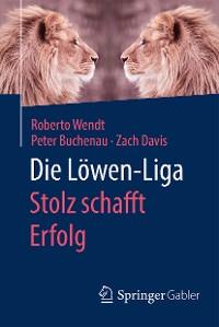 Cover Die Löwen-Liga: Stolz schafft Erfolg