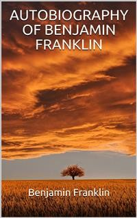Cover Autobiography of Benjamin Franklin (Illustrated)