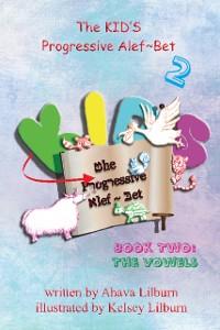 Cover The KID'S Progressive Alef~Bet: Book Two