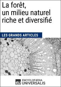 Cover La forêt, un milieu naturel riche et diversifié