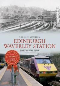 Cover Edinburgh Waverley Station Through Time