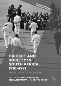 Cover Cricket and Society in South Africa, 1910–1971