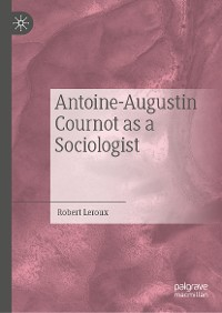 Cover Antoine-Augustin Cournot as a Sociologist