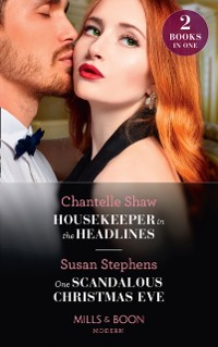 Cover Housekeeper In The Headlines / One Scandalous Christmas Eve: Housekeeper in the Headlines / One Scandalous Christmas Eve (Mills & Boon Modern)