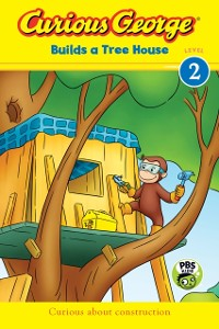 Cover Curious George Builds a Tree House (CGTV Reader)