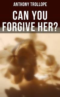 Cover Can You Forgive Her?