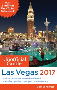 Cover The Unofficial Guide to Las Vegas 2017