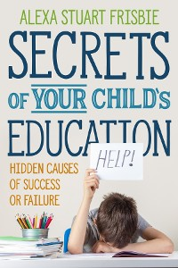 Cover Secrets of Your Child's Education