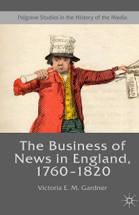 Cover The Business of News in England, 1760–1820