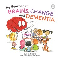 Cover My Book about Brains, Change and Dementia