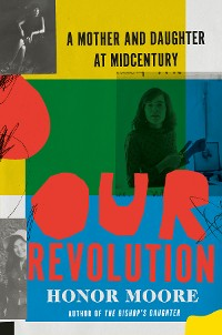 Cover Our Revolution: A Mother and Daughter at Midcentury