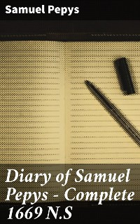Cover Diary of Samuel Pepys — Complete 1669 N.S