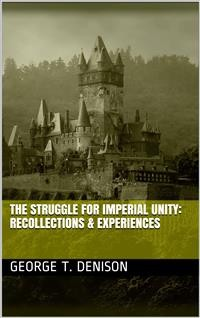 Cover The Struggle for Imperial Unity / Recollections & Experiences