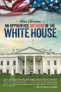 Cover An Apprentice Dictator in the White House
