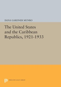 Cover The United States and the Caribbean Republics, 1921-1933