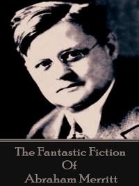 Cover The Fantastic Fiction of Abraham Merritt