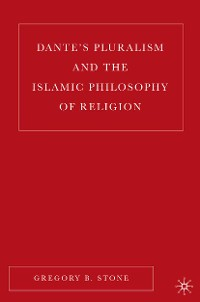 Cover Dante's Pluralism and the Islamic Philosophy of Religion
