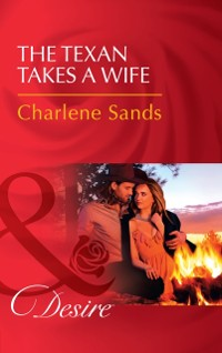 Cover Texan Takes A Wife (Mills & Boon Desire) (Texas Cattleman's Club: Blackmail, Book 11)