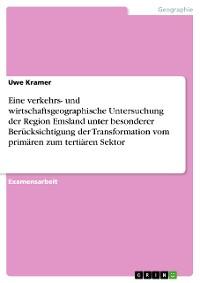 Cover Eine verkehrs- und wirtschaftsgeographische Untersuchung der Region Emsland unter besonderer Berücksichtigung der Transformation vom primären zum tertiären Sektor