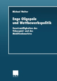 Cover Enge Oligopole und Wettbewerbspolitik
