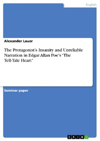"""Cover The Protagonist's Insanity and Unreliable Narration in Edgar Allan Poe's """"The Tell-Tale Heart"""""""