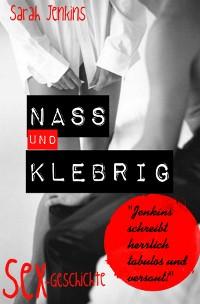 Cover Nass und Klebrig