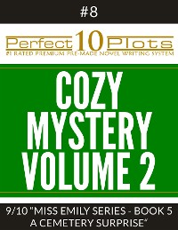 "Cover Perfect 10 Cozy Mystery Volume 2 Plots #8-9 ""MISS EMILY SERIES - BOOK 5 A CEMETERY SURPRISE"""