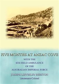 Cover FIVE MONTHS AT ANZAC COVE - an account of the Dardanelles Campaign during WWI