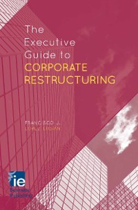 Cover The Executive Guide to Corporate Restructuring