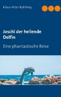Cover Joschi der heilende Delfin