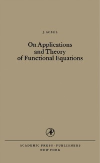Cover On Applications and Theory of Functional Equations