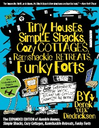 Cover Tiny Houses, Simple Shacks, Cozy Cottages, Ramshackle Retreats, Funky Forts