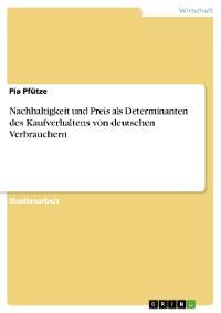 Cover Nachhaltigkeit und Preis als Determinanten des Kaufverhaltens von deutschen Verbrauchern