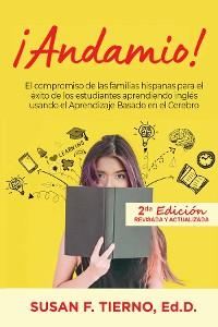 Cover Andamio!  El compromiso de las familias hispanas para el exito de los estudiantes aprendiendo ingles usando el Aprendizaje Basado en el Cerebro