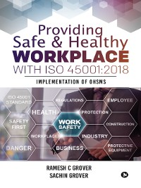 Cover Providing Safe & Healthy Workplace with ISO 45001:2018
