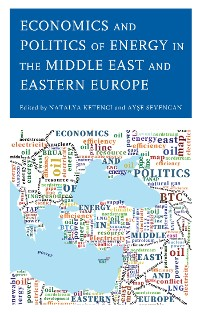 Cover Economics and Politics of Energy in the Middle East and Eastern Europe