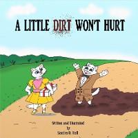 Cover A Little Dirt Won't Hurt