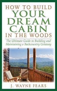 Cover How to Build Your Dream Cabin in the Woods
