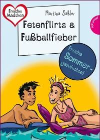 Cover Sommer, Sonne, Ferienliebe - Fetenflirts und Fußballfieber