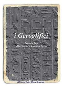 Cover i Geroglifici Introduzione alla Lingua e Scrittura Egizia