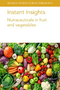 Cover Instant Insights: Nutraceuticals in fruit and vegetables