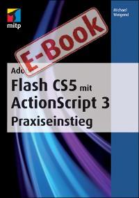 Cover Adobe Flash CS5 mit ActionScript 3 Praxiseinstieg