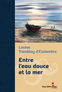Cover Entre l'eau douce et la mer, edition de luxe
