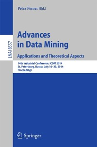 Cover Advances in Data Mining: Applications and Theoretical Aspects