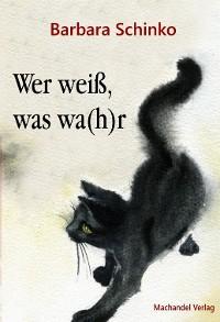 Cover Wer weiß, was wa(h)r