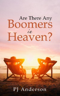Cover Are There Any Boomers in Heaven?