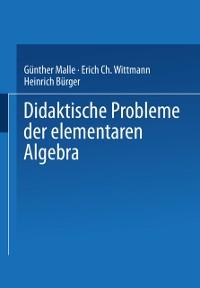 Cover Didaktische Probleme der elementaren Algebra